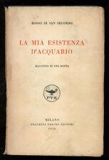 ROSSO DI SAN SECONDO LA MIA ESISTENZA D'ACQUARIO TREVES 1926 I° EDIZ.