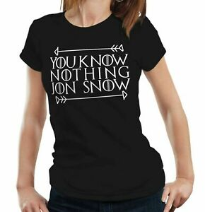 You Know Nothing Jon Snow Tshirt Fitted Ladies -GOT, Thrones, TV, Fantasy, Quote