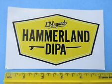 Beer Collectible Sticker ~*~ EL SEGUNDO Brewing Co Hammerland DIPA >< CALIFORNIA