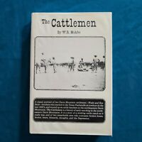 The Cattlemen. W. R. McAfee ~ SIGNED ~ stated 1ST EDITION ~ TEXAS ~ Cowboys.