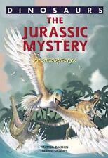A Jurassic Mystery: Archaeopteryx (Dinosaurs) (v.