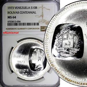 Venezuela Silver 1973 10 Bolivares NGC MS64 Bolivar Centennial 39mm KM# 45