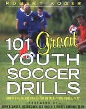 101 Great Youth Soccer Drills: Skills and Drills for Better Fundamental Play (,