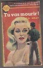 C1 Catherine ARLEY Tu Vas Mourir EO 1953 First Printing PREMIER ROMAN de ARLEY
