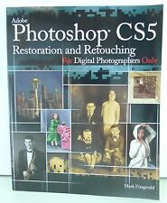 Adobe Photoshop CS5 Restoration and Retouching For Digital Photographers Only!