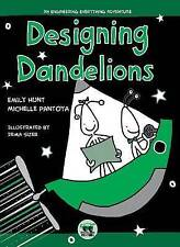 NEW Designing Dandelions: An Engineering Everything Adventure by Emily Hunt