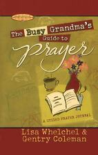 The Busy Grandma's Guide to Prayer : A Guided Journal by Genny Coleman and...