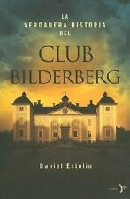 La Verdadera Historia Del Club Bilderberg/the True History of Club Bilderberg (S