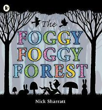 THE FOGGY FOGGY FOREST / NICK SHARRATT 9781406327847