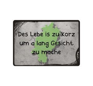 """Schild Hinweisschild Hinweis """"Des Lebe is zu korz"""" lang Gesicht Hessen Spruch"""