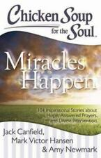 Chicken Soup for the Soul: Miracles Happen: 101 Inspirational Stories about Hope