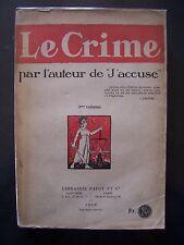 """""""Le Crime"""" (par l'auteur de """"J'Accuse"""") / R.Grelling / Tome 3 / éd.Payot - 1918"""