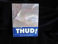 THUD! ~ Nick BUTTERWORTH. WoNdErFuL  RARE Hb  Prejudice - We learn it!   in MELB
