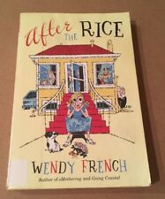 After the Rice by Wendy French (2006, Paperback)