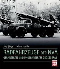 Radfahrzeuge der NVA: LKW, PKW und Kräder von Jörg Siegert und Lutz-Reiner Gau (2014, Gebundene Ausgabe)
