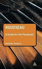 Guides for the Perplexed: Rousseau by Simpson and Matthew Simpson (2007,...