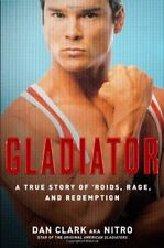 Gladiator: A True Story of Roids, Rage, and Redem