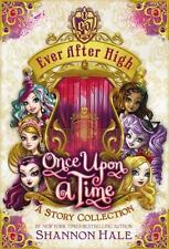 Ever After High: Once Upon a Time: A Story Collection by Shannon Hale HARDCOVER