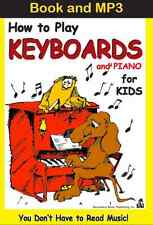 (Download Only MP3 & E-Book) For Kids ONLY; How To Play Keyboards and Piano