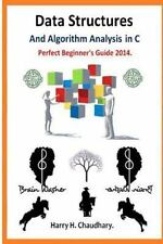 Data Structures and Algorithm Analysis in C : Perfect Beginner's Guide 2014.,...