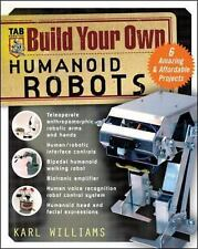 Build Your Own Humanoid Robots : 6 Amazing and Affordable Projects (TAB