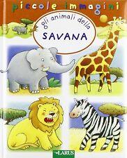 Gli animali della savana - Editore: Larus  - Libro nuovo in offerta !