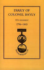 Diary of Colonel Bayly, 12th Regiment 1796-1830 (Seringapatam 1799) by Naval...
