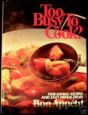TOO BUSY TO COOK? by BON APPETIT 1981 Hardcover WONDERFUL FAST AND EASY RECIPES