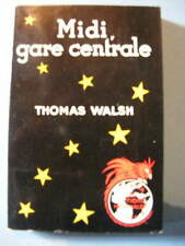 Thomas Walsh Midi Gare Centrale Editions Mondiales Coll. Le Basilic Rouge 1951