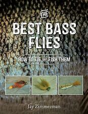 The Best Bass Flies: How to Tie and Fish Them (Paperback or Softback)