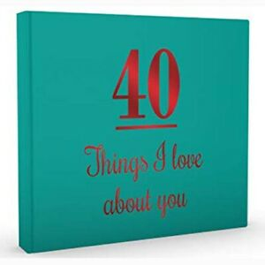 40 Things I Love About You   ( Birthday / Guest Book )   -   9781922256706