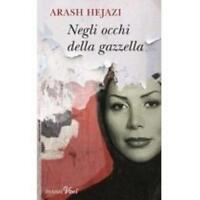 Negli occhi della gazzella HEJAZI ARASH PIEMME 9788856615012