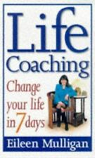 Life Coaching: Change your life in 7 days: Change Your Life in Seven Days, Mulli