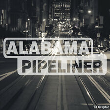 Alabama Pipeliner Pipe Liner Decal Vinyl Oil Gas Pipeline Sticker Birmingham