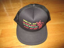 "Vintage ""When I Die, Bury Me Upside Down so the World Can KISS My A*S*S"" Cap"