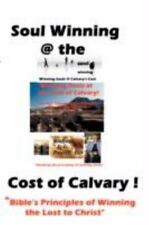 Soul Winning at the Cost of Calvary by Bishop J. L. Payne (2008, Paperback)