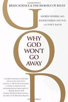 Why God Wont Go Away: Brain Science and the Biology of Belief by Andrew Newberg