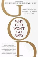 Why God Wont Go Away: Brain Science and the Biolo