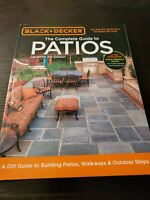 Black and Decker Complete Guide to Patios - 3rd Edition : A DIY Guide to Buildin