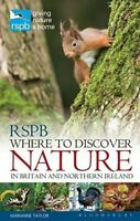 RSPB Where to Discover Nature: In Britain and Northern Ireland, Taylor, Marianne