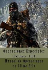Operaciones Especiales: Manual de Operaciones en Clima Frio : Traducción Al...