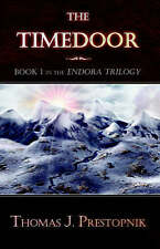 NEW The Timedoor: Book I in the Endora Trilogy by Thomas J. Prestopnik