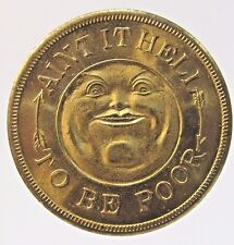 1930's AIN'T IT HELL TO BE POOR Million Dollars of Good Luck coin token medal *