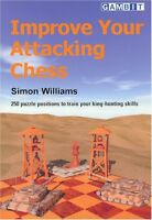 Improve Your Attacking Chess. By Simon William New Book