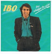 """Ibo-Das schaffst Du nicht/Jetzt liegt es an Dir/7"""" Single von 1987"""