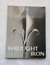 Wrought Iron by Fritz Kuhn by Harrap London