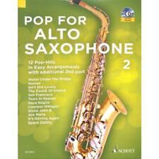 Bye: POP FOR ALTO SAXOPHONE Bd. 2 - 12 Pop-Hits SCHOTT ED 22574