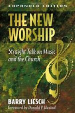 The New Worship: Straight Talk on Music and the Ch