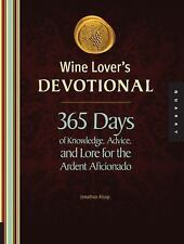 Wine Lover's Devotional: 365 Days of Knowledge, Advice, and Lore for the Ardent