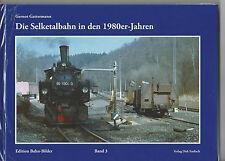 Die Selketalbahn in den 1980er-Jahren Verlag Dirk Endisch
